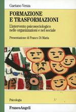 Formazione e trasformazioni. L'intervento psicosociologico nelle organizzazioni e nel sociale
