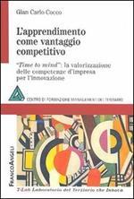 L' apprendimento come vantaggio competitivo. Time to mind: la valorizzazione delle competenze d'impresa per l'innovazione