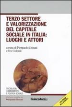 Terzo settore e valorizzazione del capitale sociale in italia: luoghi e attori. Con CD-ROM