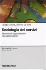 Sociologia dei servizi. Elementi di organizzazione e programmazione