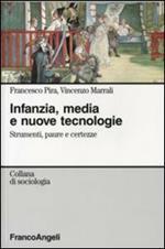 Infanzia, media e nuove tecnologie. Strumenti paure e certezze