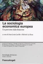 La sociologia economica europea. Un percorso italo-francese