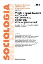 Vecchi e nuovi dualismi nell'analisi dell'economia, del lavoro, delle organizzazioni