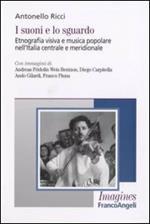 I suoni e lo sguardo. Etnografia visiva e musica popolare nell'Italia centrale e meridionale
