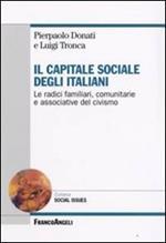 Il capitale sociale degli italiani. Le radici familiari, comunitarie e associative del civismo