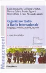 Organizzare teatro a livello internazionale. Linguaggi, politiche, pratiche, tecniche