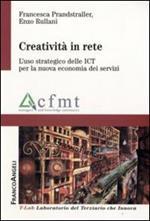 Creatività in rete. L'uso strategico delle ICT per la nuova economia dei servizi