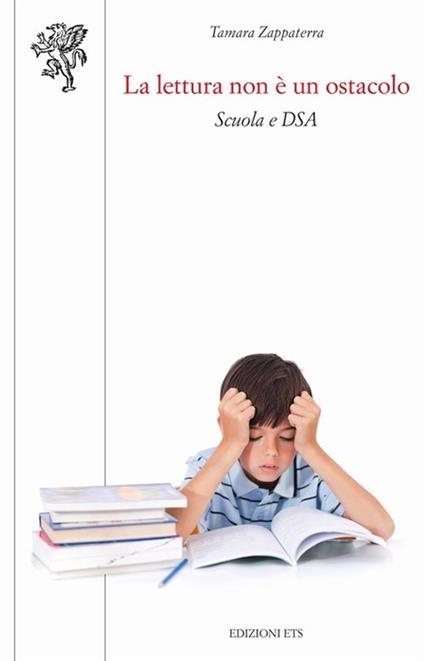 La lettura non è un ostacolo. Scuola e DSA - Tamara Zappaterra - copertina