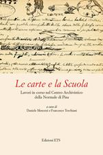 Le carte e la Scuola. Lavori in corso nel Centro archivistico della Normale di Pisa