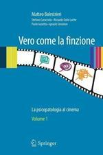 Vero come la finzione. La psicopatologia al cinema. Vol. 1