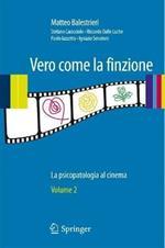 Vero come la finzione. La psicopatologia al cinema. Vol. 2