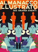 Almanacco illustrato. 365 grandi eventi. Ediz. a colori