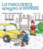 La meccanica spiegata ai bambini. Carletto e l'automobile del papà