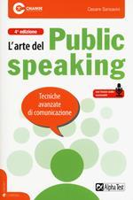 L' arte del public speaking. Tecniche avanzate di comunicazione. Con File audio per il download