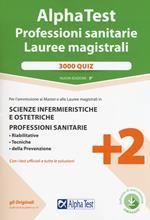 Alpha Test. Professioni sanitarie. Lauree magistrali. 3000 quiz. Nuova ediz. Con software di simulazione