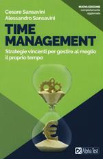 Time management. Strategie vincenti per gestire al meglio il proprio tempo. Nuova ediz.