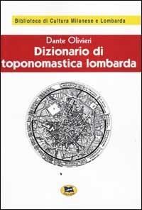 Dizionario di toponomastica lombarda [1931] - Dante Olivieri - copertina