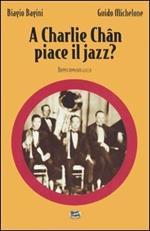A Charlie Chan piace il jazz?