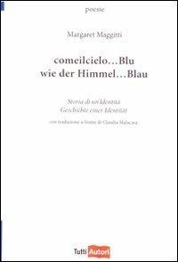 Come il cielo... Blu. Storia di un'identità-Wie der himmel... Blau. Geschichte einer identitaet - Margaret Maggitti - copertina