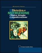 Dietetica e nutrizione. Clinica, terapia e organizzazione
