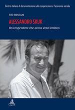 Alessandro Skuk. Un cooperatore che aveva visto lontano
