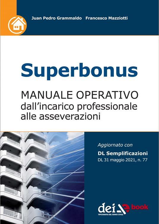 Superbonus. Manuale operativo dall'incarico professionale alle asseverazioni - Juan Pedro Grammaldo,Francesco Mazziotti - ebook