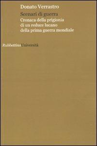Scenari di guerra. Cronaca della prigionia di un reduce lucano della prima guerra mondiale - Donato Verrastro - copertina