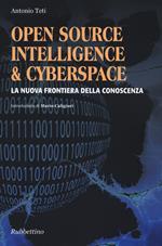 Open source, intelligence & cyberspace. La nuova frontiera della conoscenza
