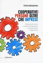 Cooperative: persone oltre che imprese. Risultati di ricerca e spunti di riflessione sul movimento cooperativo