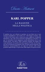 Karl Popper. La ragione nella politica