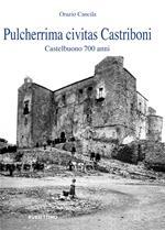 Pulcherrima civitas Castriboni. Castelbuono 700 anni