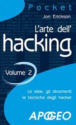 L' arte dell'hacking. Vol. 2