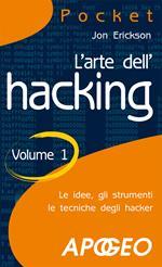 L' arte dell'hacking. Vol. 1