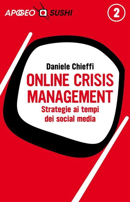 Online crisis management. Strategie ai tempi dei social media - Daniele Chieffi - ebook