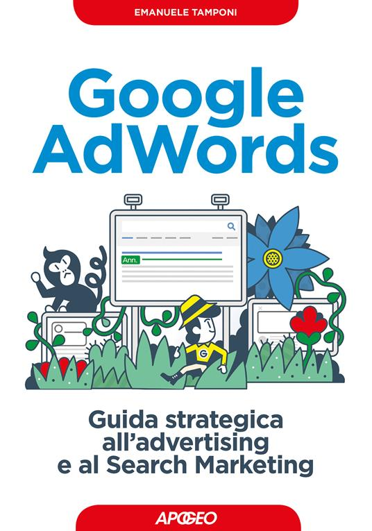 Google AdWords. Guida strategica all'advertising e al search marketing - Emanuele Tamponi - ebook