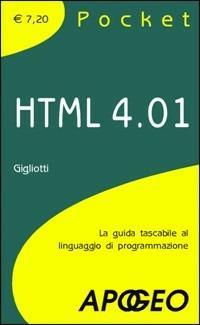 HTML 4.01. La guida tascabile al linguaggio di programmazione - Gabriele Gigliotti - copertina