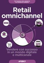 Retail omnichannel. Vendere con successo in un mondo digitale e multicanale