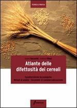 Atlante delle difettosità dei cereali. Caratteristiche tecnologiche, metodi di analisi, strumenti di commercializzazione