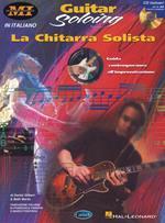 La chitarra solista. Guida contemporanea all'improvvisazione. Musicians institute press. Con CD
