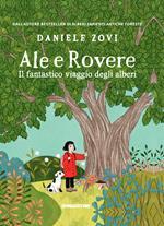 Ale e Rovere. Il fantastico viaggio degli alberi. Ediz. a colori