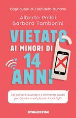 Vietato ai minori di 14 anni. Sai davvero quando è il momento giusto per dare lo smartphone ai tuoi figli?