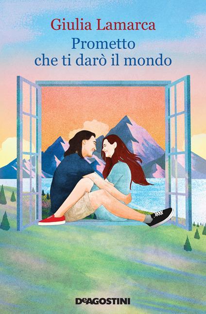 Prometto che ti darò il mondo - Giulia Lamarca - copertina