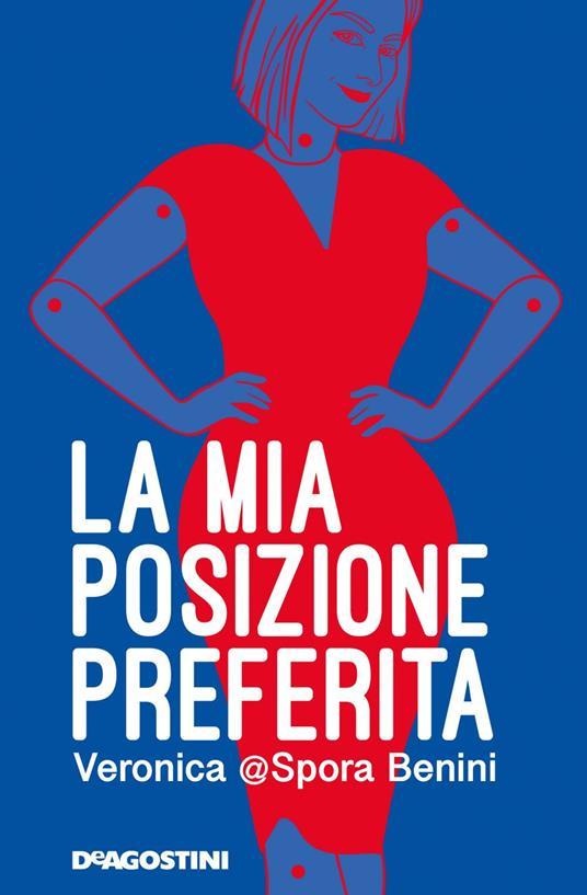 La mia posizione preferita - Veronica @Spora Benini - ebook