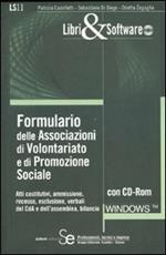 Formulario delle associazioni di volontariato e di promozione sociale. Con CD-ROM