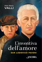 L' inventiva dell'amore. San Lodovico Pavoni