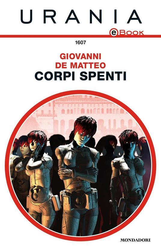 Corpi spenti - Giovanni De Matteo - ebook