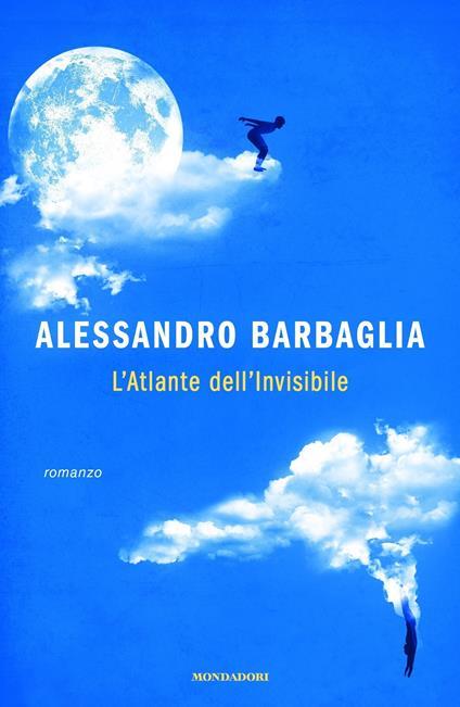 L' atlante dell'invisibile - Alessandro Barbaglia - ebook