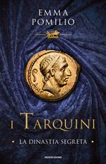 I Tarquini. La dinastia segreta