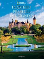 I castelli più belli del mondo. Ediz. illustrata