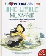 The little mermaid dal capolavoro di Hans Christian Andersen. Livello 2. Ediz. italiana e inglese. Con File audio per il download